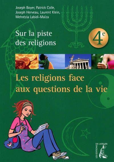 Les religions face aux questions de la vie ; 4ème jeune