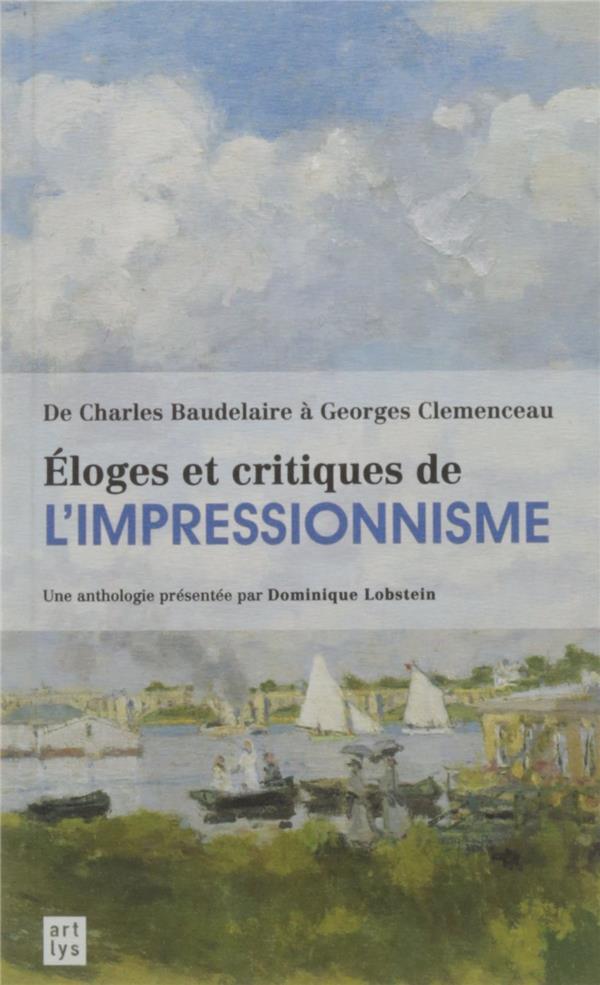 De Charles Baudelaire et Georges Clémenceau ; éloges et critiques de l'impressionnisme