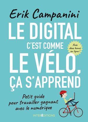 Le digital, c'est comme le vélo, ça s'apprend ; petit guide pour travailler gagnant avec le numérique