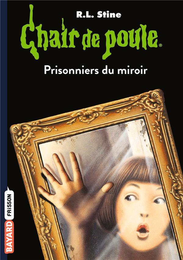 Chair de poule t.4 ; prisonniers du miroir