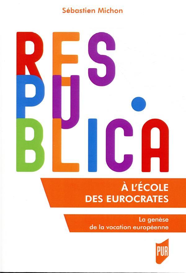 à l'école des eurocrates ; la genèse de la vocation européenne