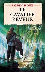 Le Soldat chamane (Tome 2) - Le cavalier rêveur  - Robin Hobb