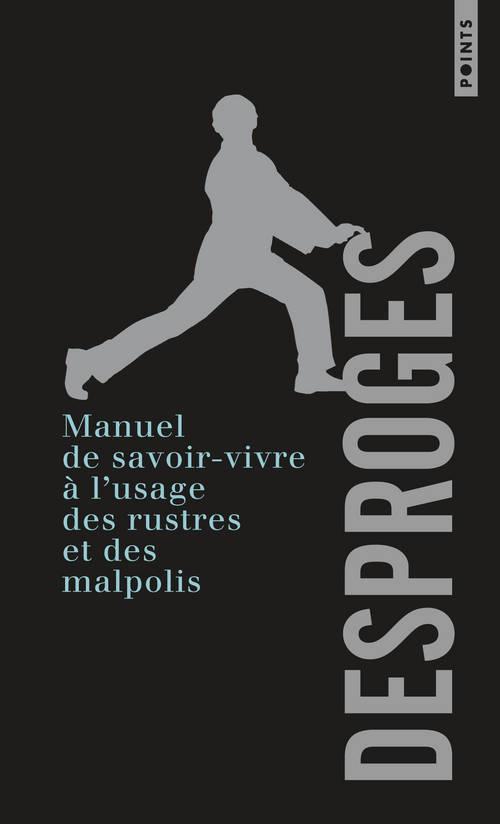 MANUEL DE SAVOIR-VIVRE A L'USAGE DES RUSTRES ET DES MALPOLIS