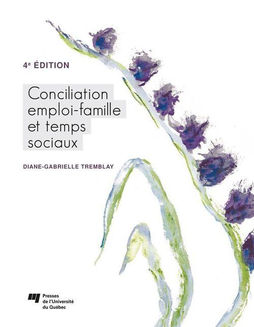 Conciliation emploi-famille et temps sociaux, 4e edition