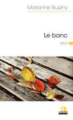 Vente Livre Numérique : Le banc  - Marianne Sluszny