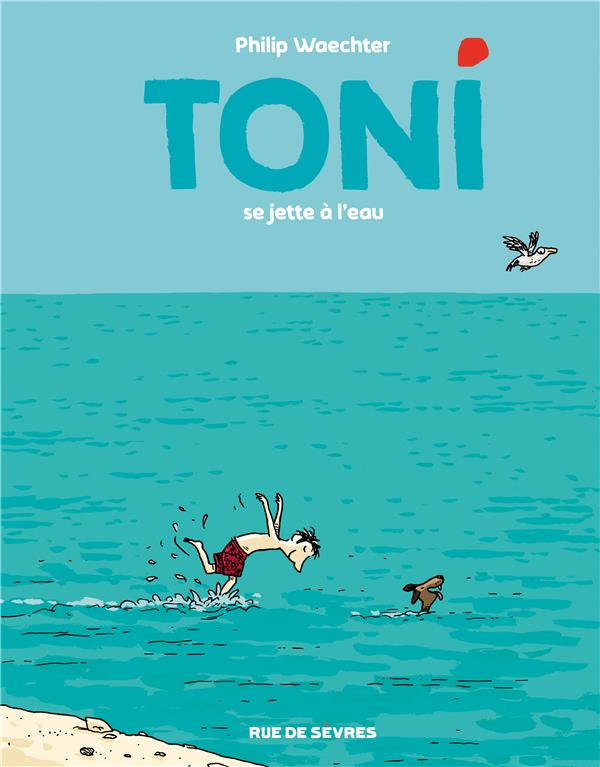TONI - TOME 2 - SE JETTE A L'EAU