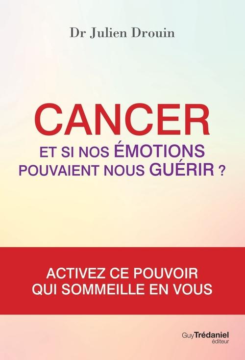 Cancer : et si nos émotions pouvaient nous guérir ?