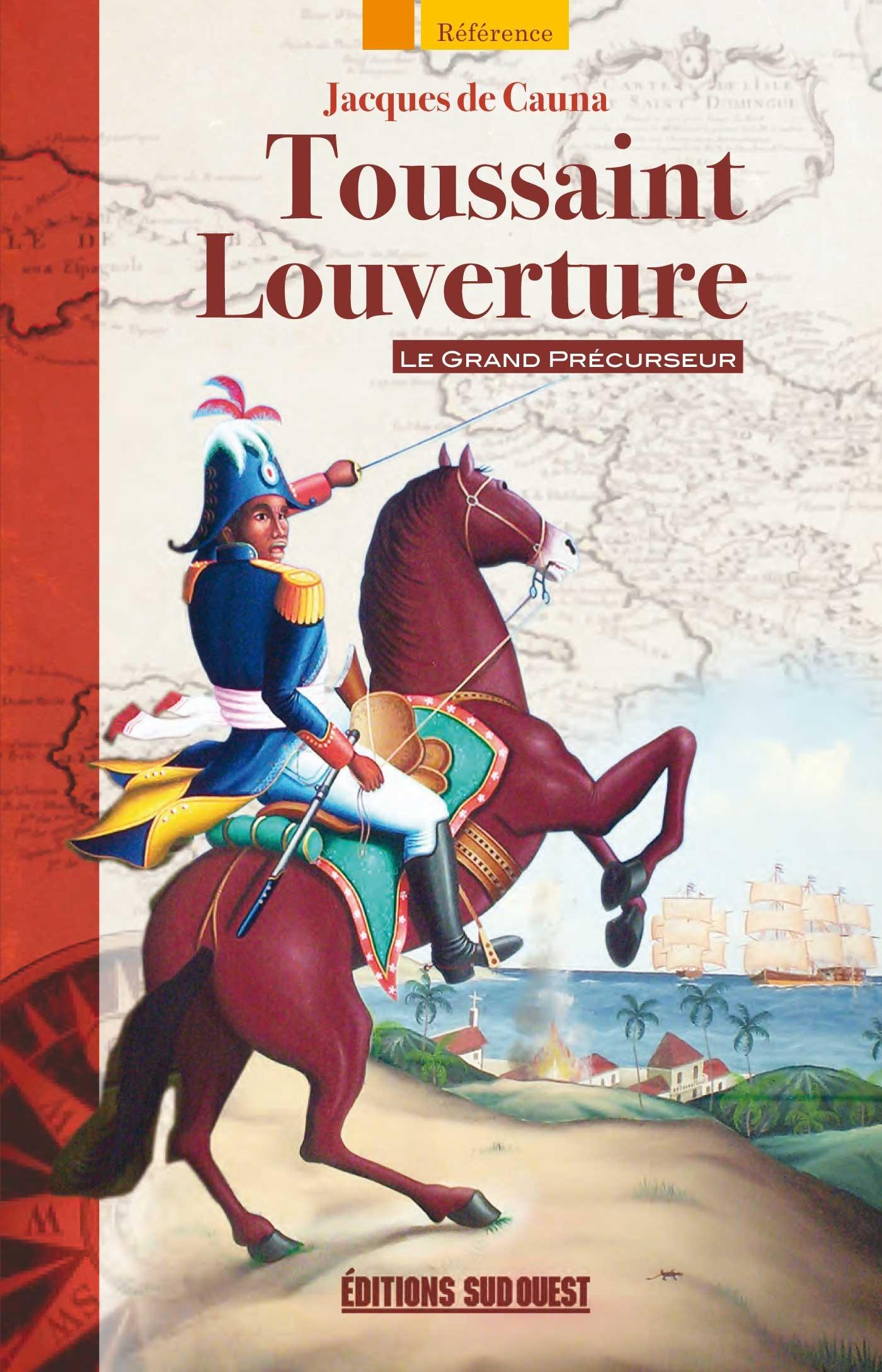 Toussaint Louverture ; le grand précurseur
