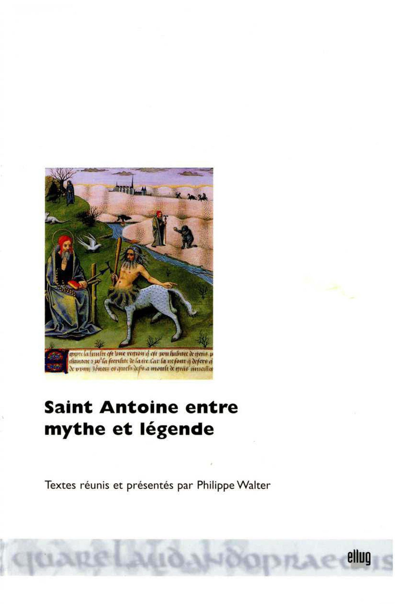 Saint Antoine entre mythe et légende  - Philippe Walter