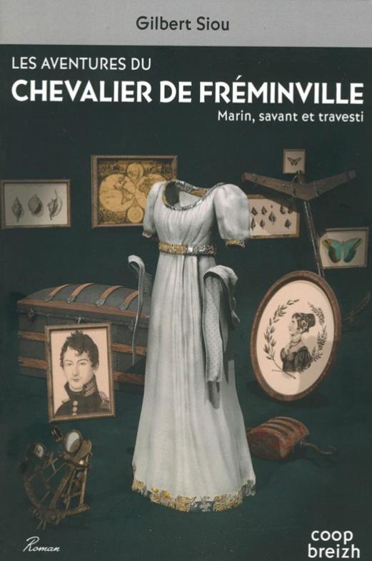 Les aventures du chevalier de Fréminville ; marin savant et travesti