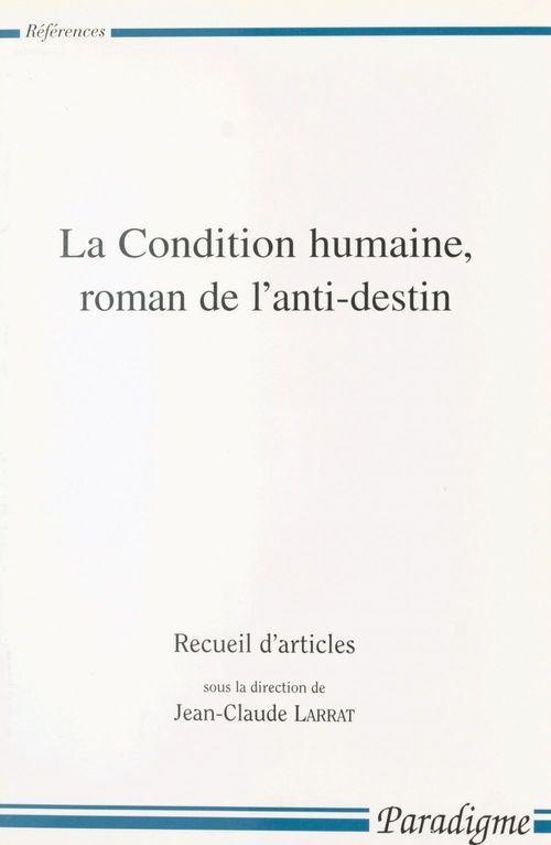 La condition humaine roman de l'anti destin