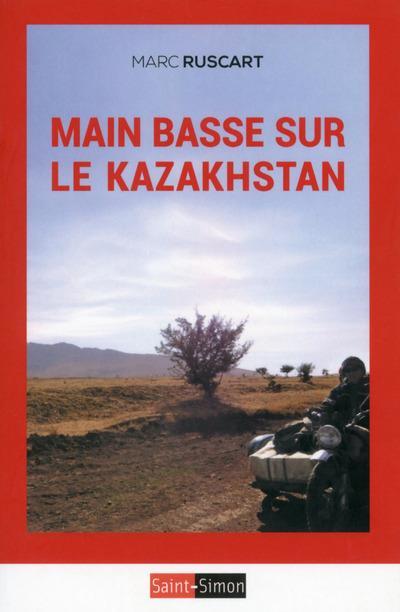 Main basse sur le Kazakhstan