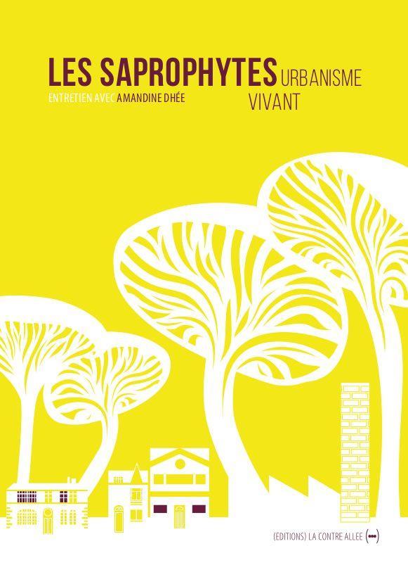 Les saprophytes ; urbanisme vivant