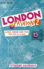 Couverture de London fashion t.2 ; journal (encore plus stylé) d'une accro de la mode...