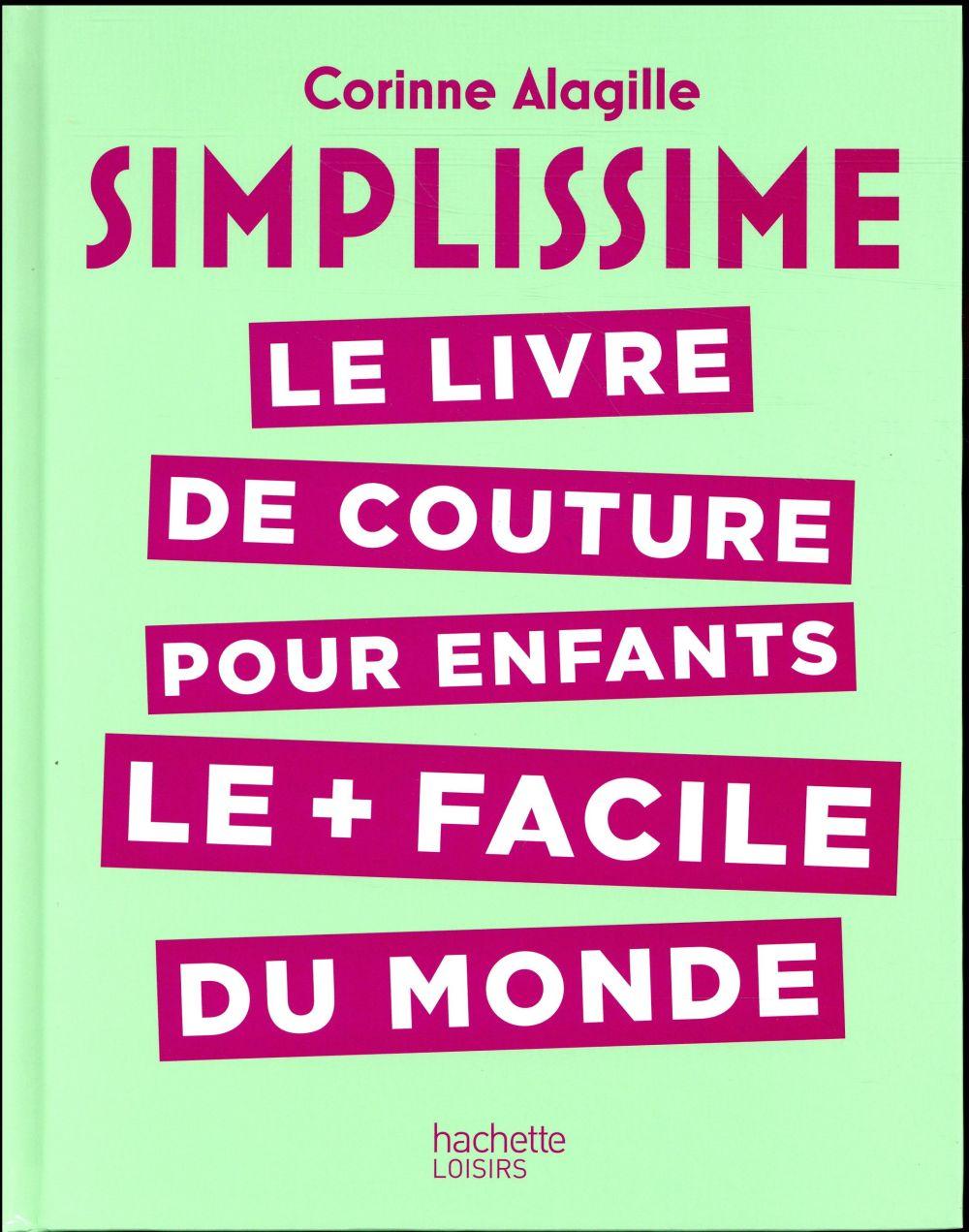 Simplissime ; le livre de couture pour enfants le + facile du monde