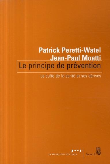 Le principe de prévention ; le culte de la santé et ses dérives