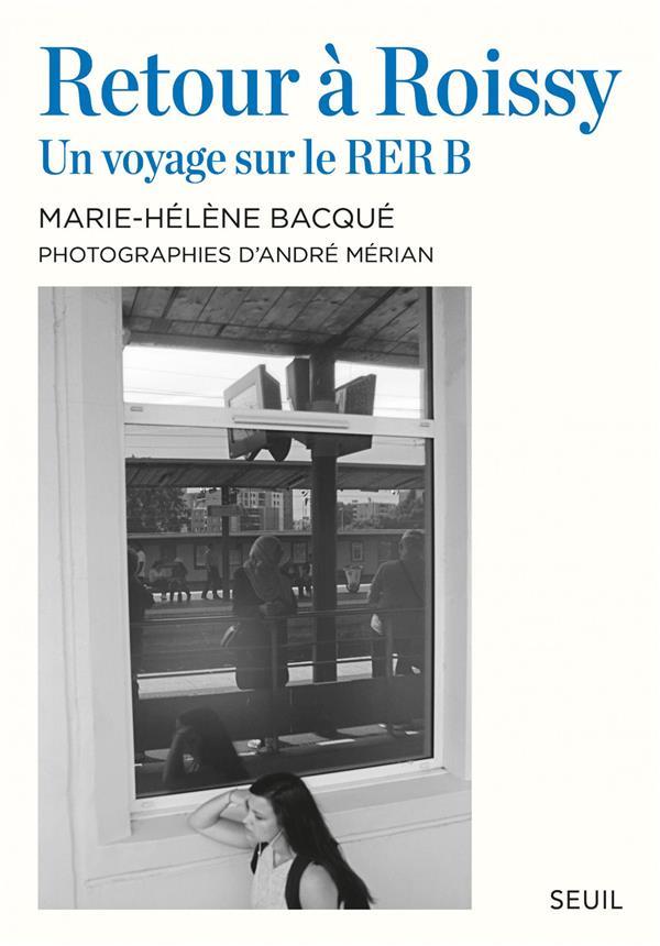 Retour à Roissy ; un voyage sur le RER B