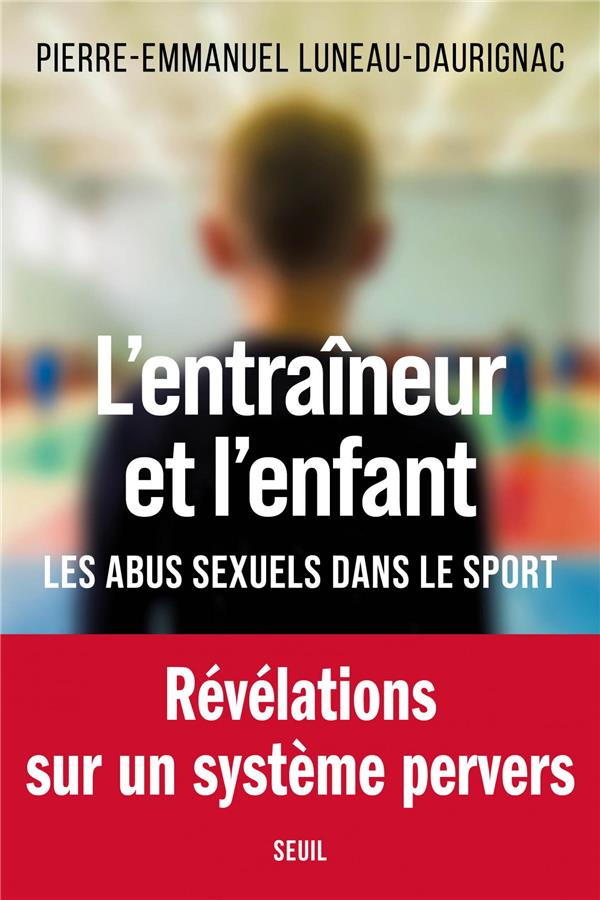 L'entraîneur et l'enfant ; les abus sexuels dans le sport