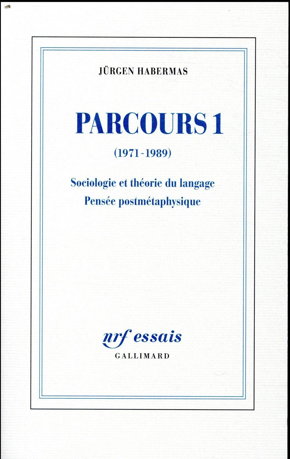 Parcours 1 (1971-1989) ; sociologie et théorie du langage, pensée postmétaphysique