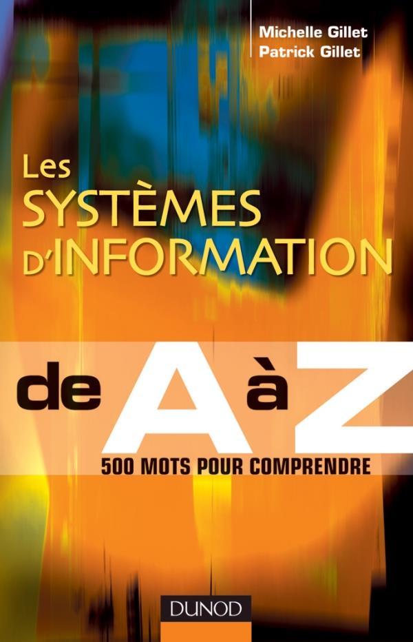 Les Systemes D'Information De A A Z ; 500 Mots Pour Comprendre