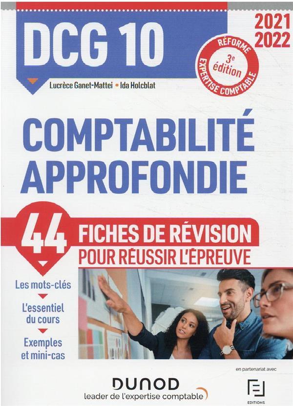 DCG 10 : comptabilité approfondie ; 44 fiches de révision pour réussir l'épreuve (édition 2021/2022)