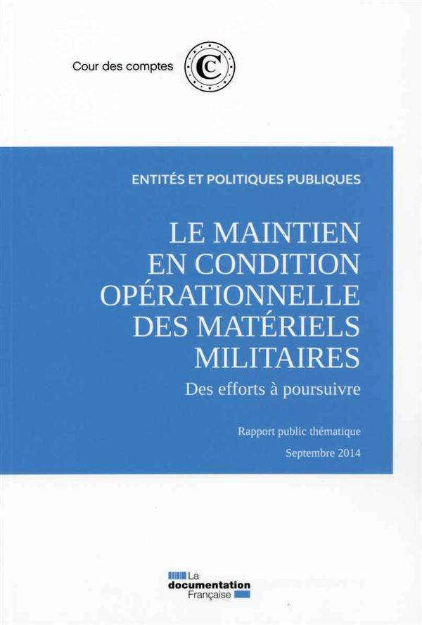 Le maintien en condition opérationnelle des matériels militaires, des efforts à poursuivre ; rapport public thématique, septembre 2014
