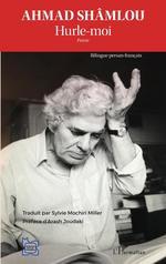 Vente EBooks : Ahmad Shâmlou ; hurle-moi