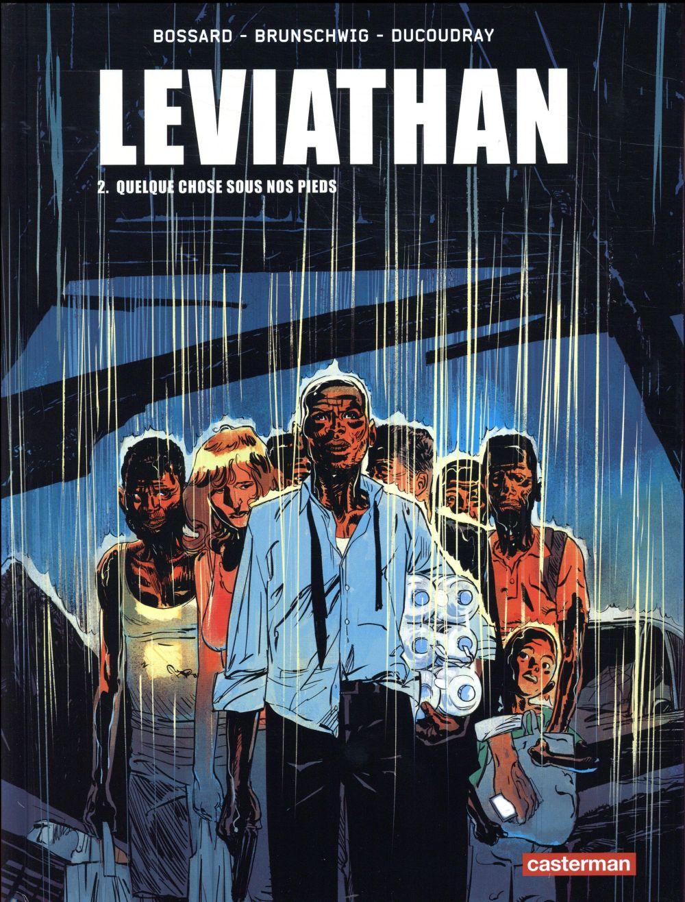 Léviathan T.2 ; quelque chose sous nos pieds
