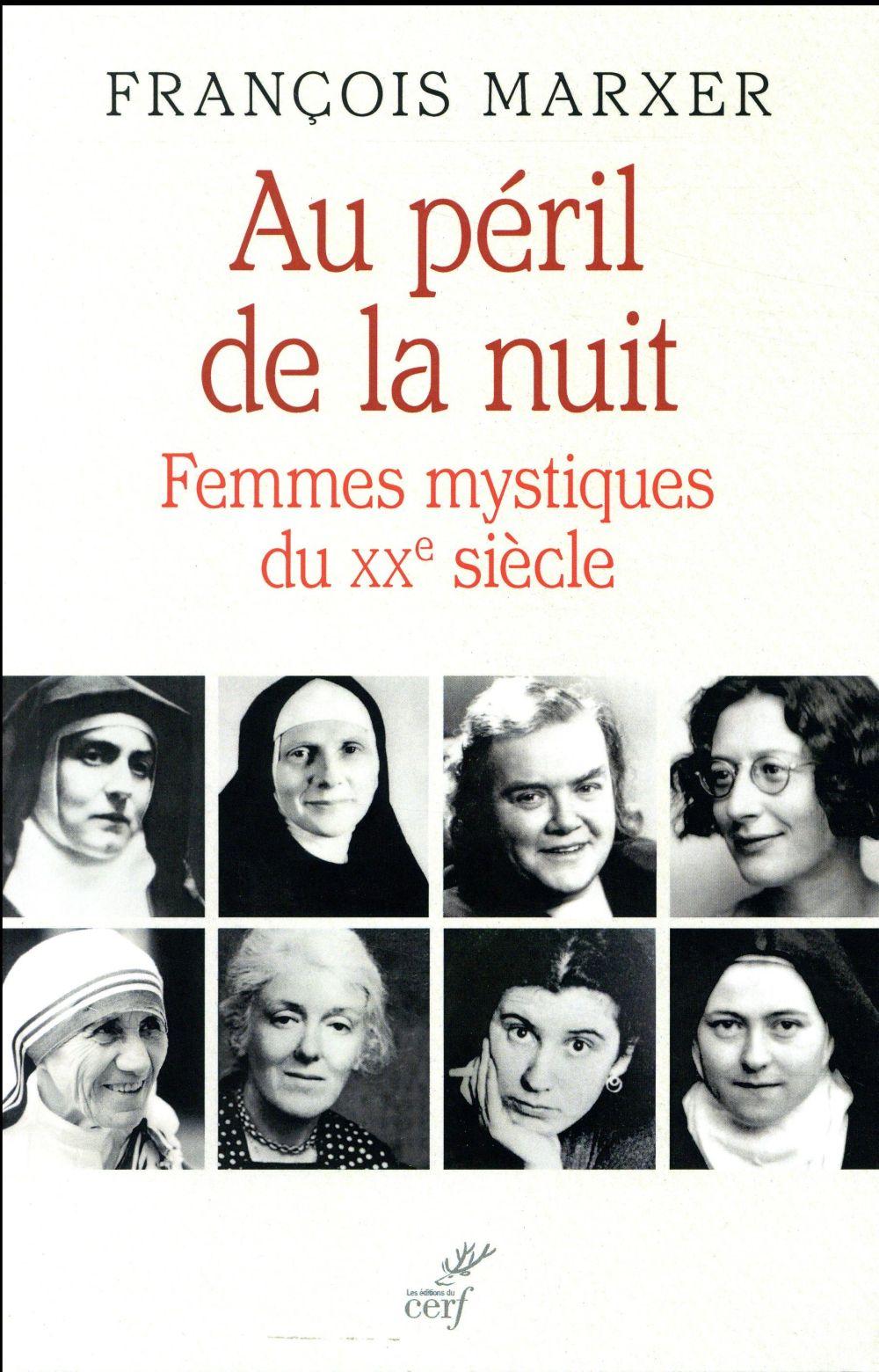 Au péril de la nuit ; femmes mystiques du XXe siècle