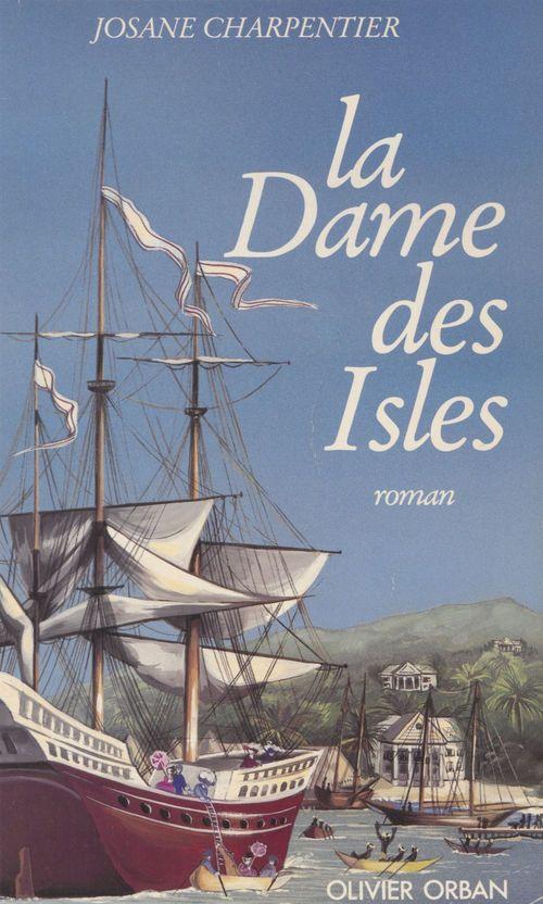 La Dame des isles  - Josane Charpentier