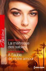Vente Livre Numérique : La maîtresse des sables - A l'aube de notre amour  - Olivia Gates - Sandra Steffen