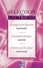 Vente Livre Numérique : Les pièges de la séduction - Troublante attirance - L'homme qu'elle aimait (Harlequin)  - Sandra Field - Sharon Kendrick - Catherine George