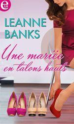 Vente EBooks : Une mariée en talons hauts  - Leanne Banks