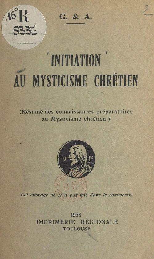Initiation au mysticisme chrétien  - Gabrielle de Jarny  - Antonin Ruffié