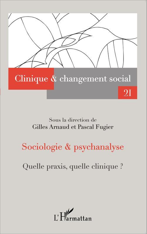 REVUE CHANGEMENT SOCIAL T.21 ; sociologie et psychanalyse ; quelle praxis, quelle clinique ?