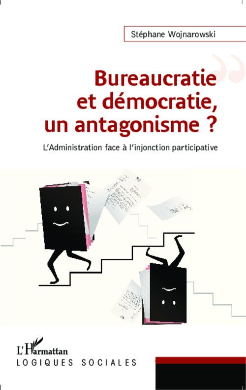 Buréaucratie et démocratie, un antagonisme ? l'administration face à l'injonction participative
