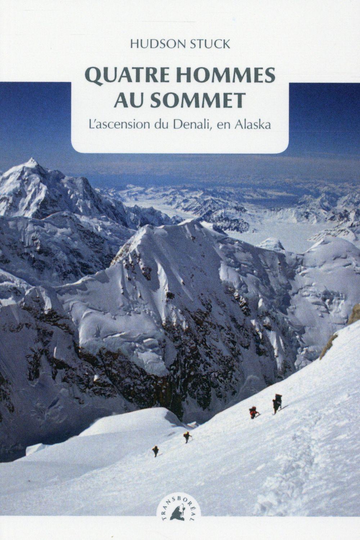 Quatre Hommes Au Sommet ; L'Ascension Du Denali, En Alaska