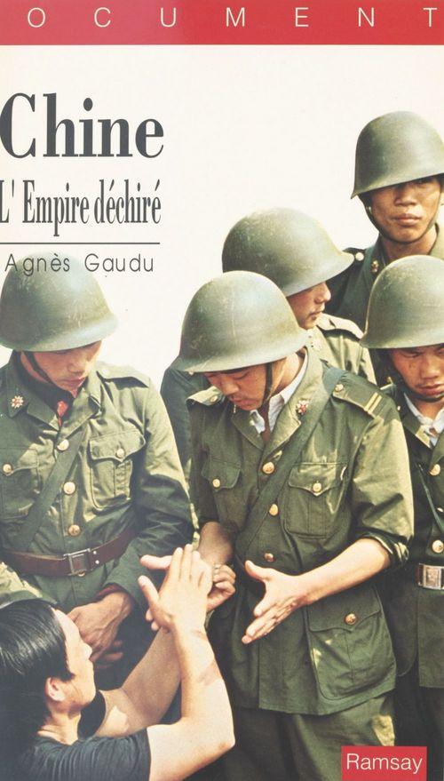 Chine, l'empire déchiré  - Agnes Gaudu