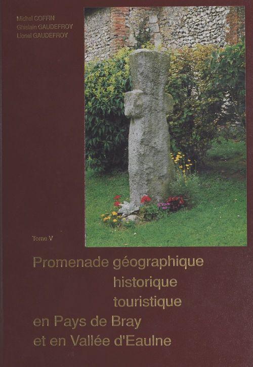 Promenade géographique, historique, touristique en pays de Bray et en vallée d'Eaulne (5)