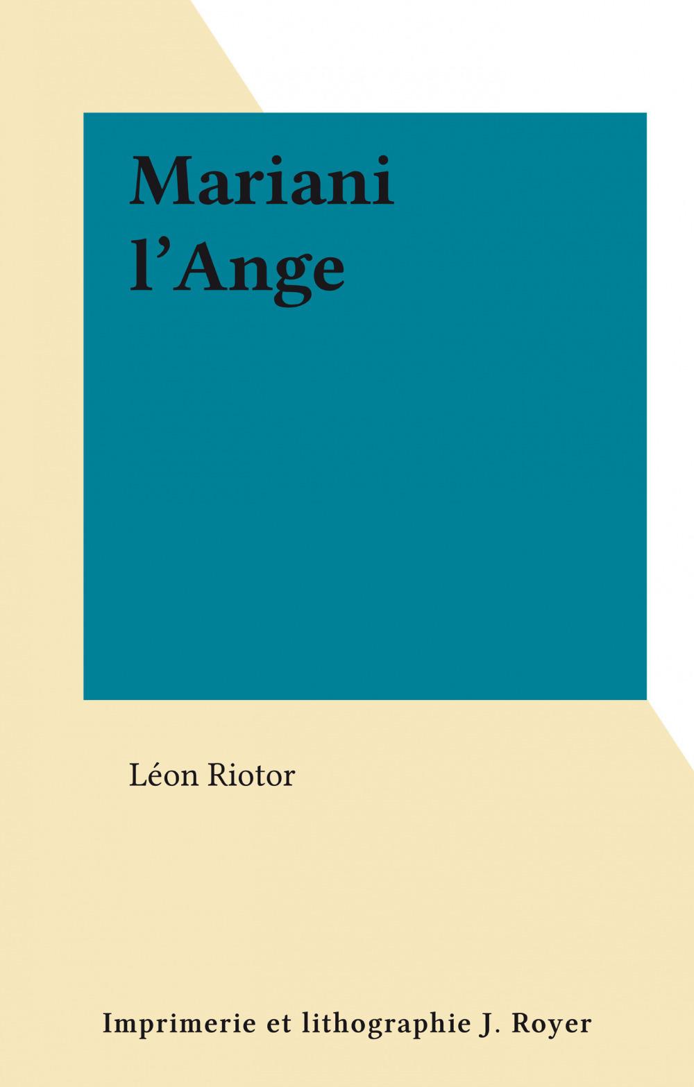 Mariani l'Ange  - Léon Riotor