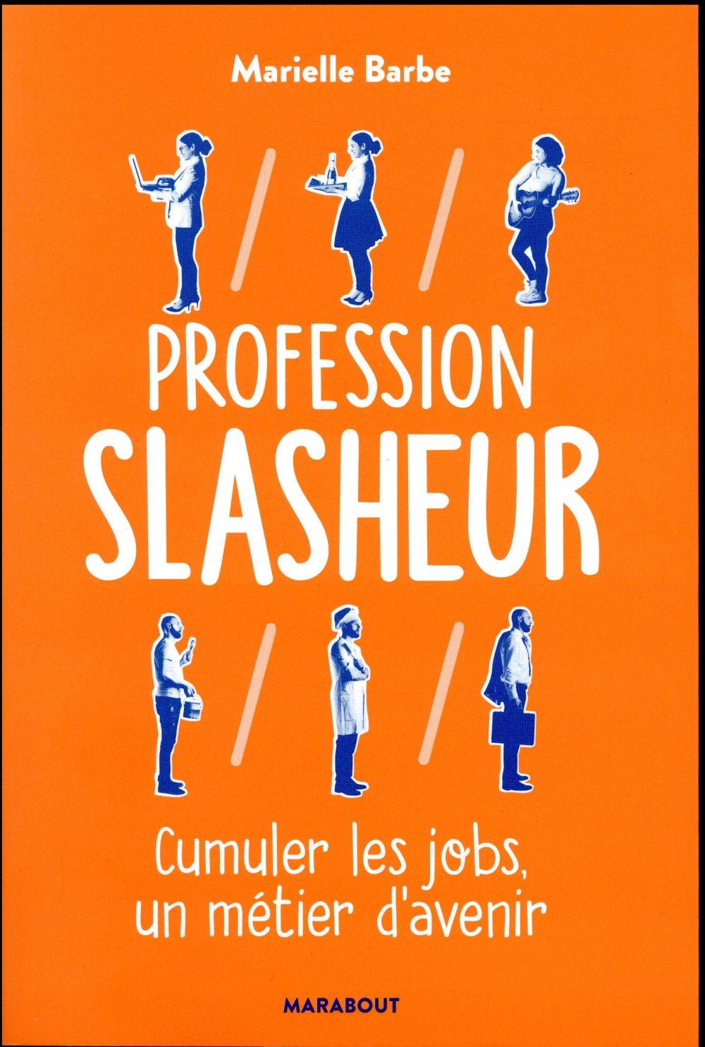 Profession slasheur ; cumuler les jobs, un métier d'avenir