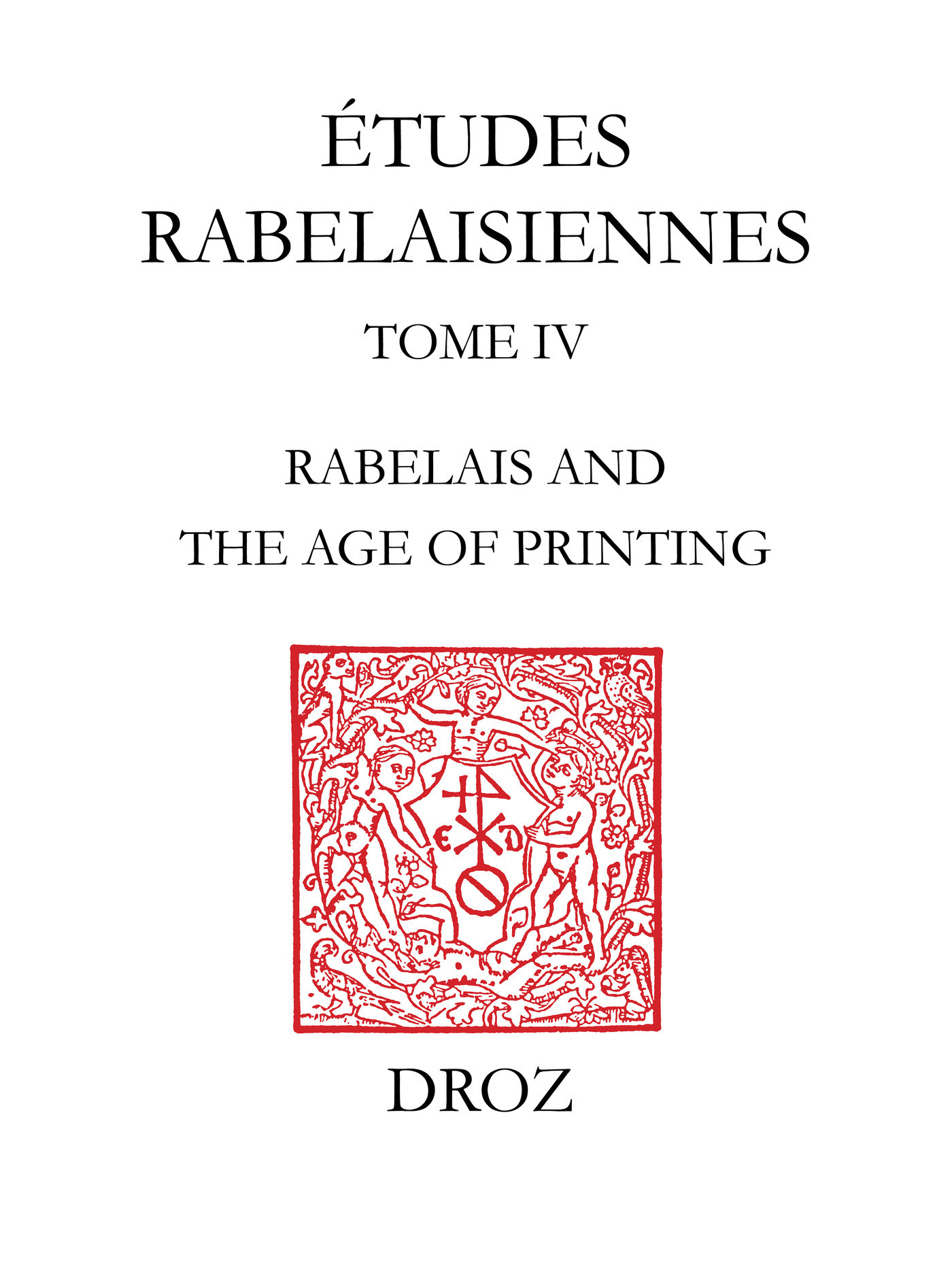 Rabelais and the Age of Printing  - Michael B. Kline