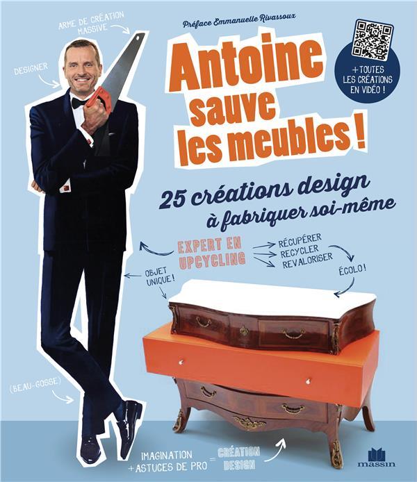 Antoine sauve les meubles ! 25 créations design à fabriquer soi-même