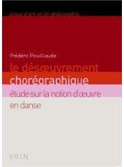 Le désoeuvrement chorégraphique ; étude sur la notion d'oeuvre en danse