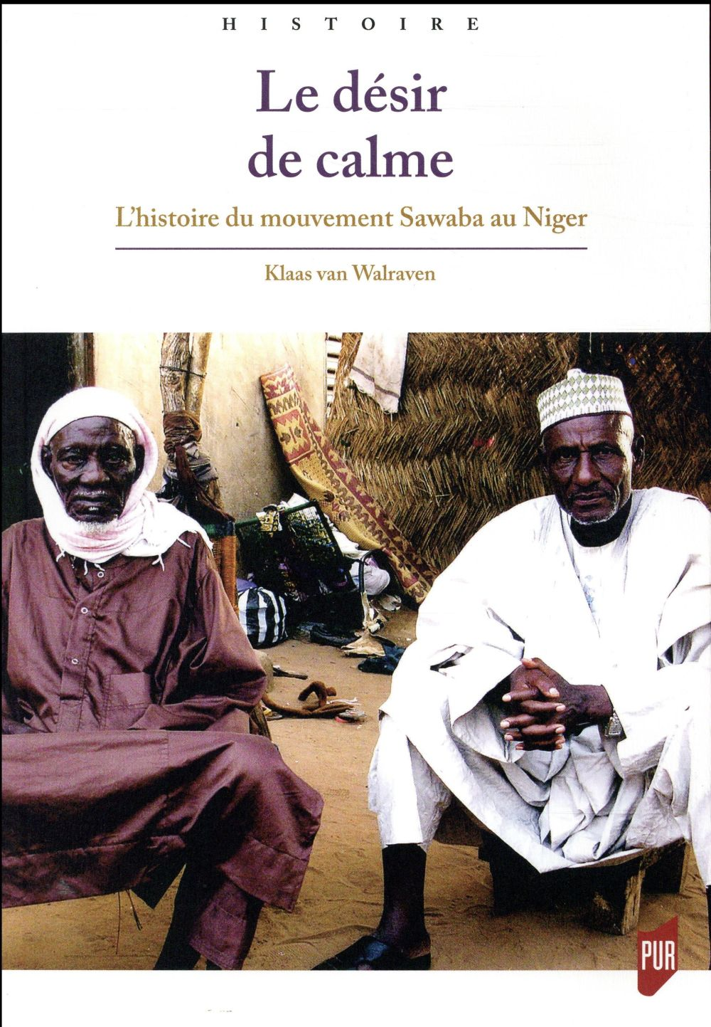 Le désir de calme ; l'histoire du mouvement Sawaba au Niger