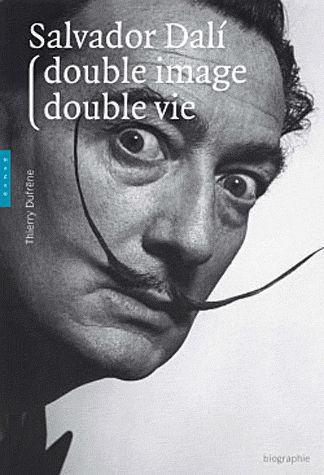 Salvador Dali ; double image, double vie