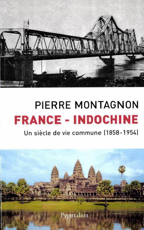France-Indochine ; un siècle de vie commune, 1858-1954