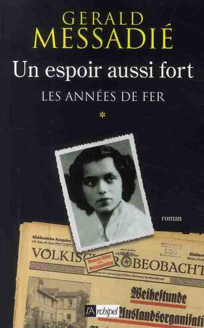Un Espoir Aussi Fort T.1 ; Les Annees De Fer