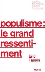 Vente Livre Numérique : Populisme : le grand ressentiment  - Éric FASSIN