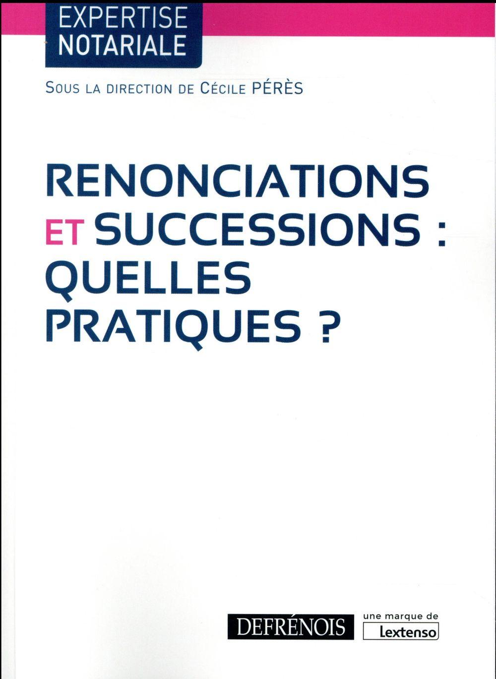 Renonciations et successions : quelles pratiques ?